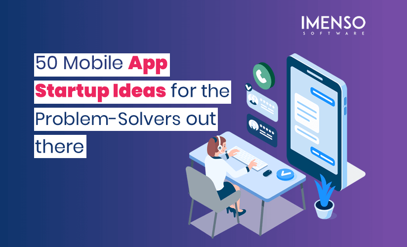 50 Mobile App Startup Ideas