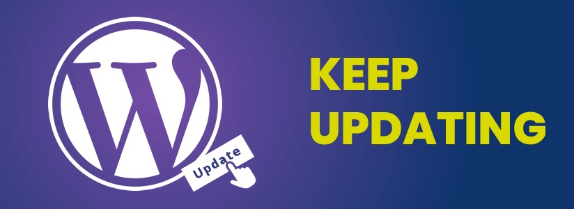 Keep updating your WordPress