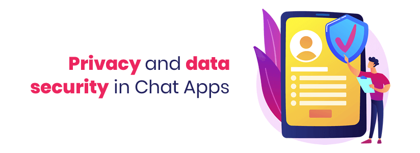 Privacy and data security in Chat Apps
