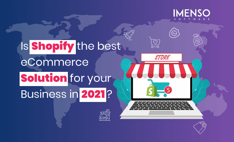 Is Shopify the best eCommerce Solution for your Business in 2021?