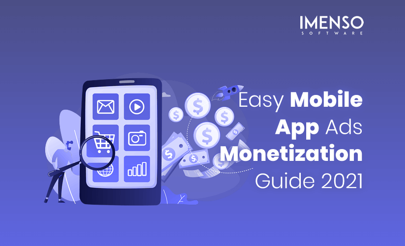 Easy Mobile App Ads Monetization Guide 2021